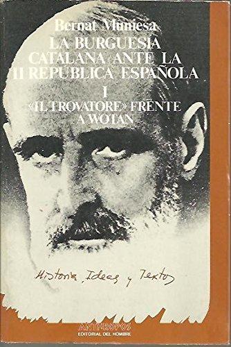 9788485887392: La Burguesía Catalana Antes La II República Española - Volumen 1 (Historia, ideas y textos)