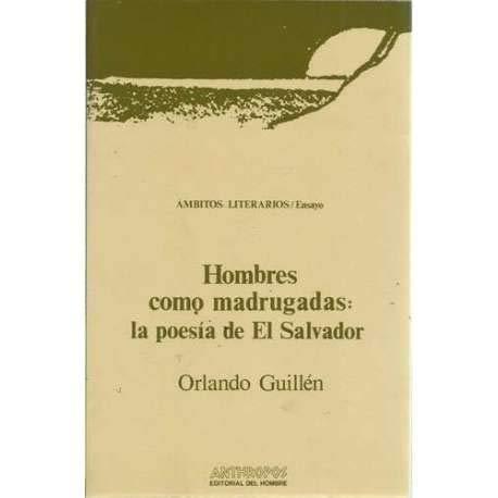 9788485887705: Hombres como madrugadas : la poesía de El Salvador (Ambitos literarios. Ensayo) (Spanish Edition)