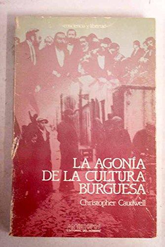 9788485887934: AGONIA DE LA CULTURA BURGUESA,LA