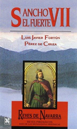 9788485891870: Sancho VII el fuerte (Reyes Pirenaicos)