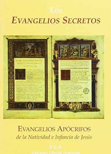 9788485895328: Los evangelios secretos : los evangelios apócrifos de la natividad e infancia de Jesús