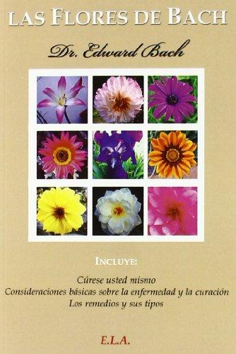Las flores de Bach : cúrese usted: Edward Bach