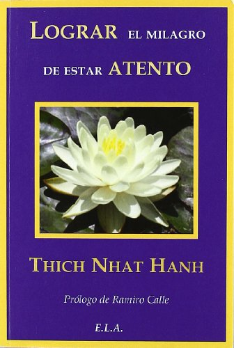 9788485895892: Lograr el milagro de estar atento - un manual de meditacion