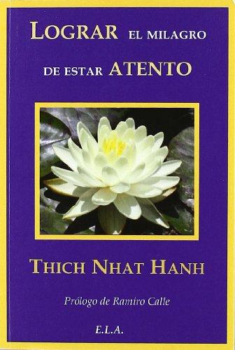 Lograr el milagro de estar atento (8485895894) by Thich Nhat Hanh