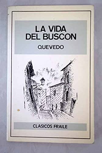 9788485900022: Historia de la Vida del Buscón: (ejemplo de vagabundos y espejo de tacaños)