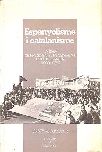 9788485905171: Espanyolisme I catalanisme (Col¨lecció Clio)