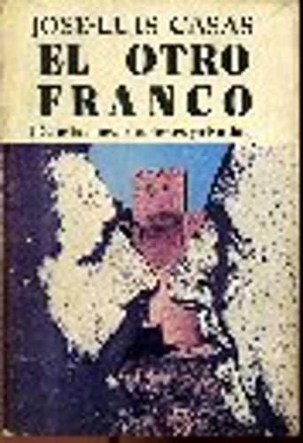 9788485915002: El otro Franco: (de mis conversaciones privadas)