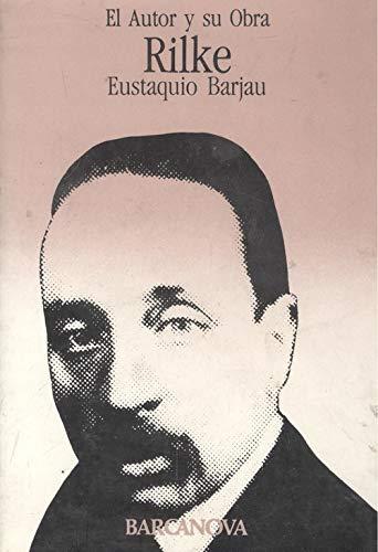 Rilke. El autor y su obra: Eustaquio Barjau