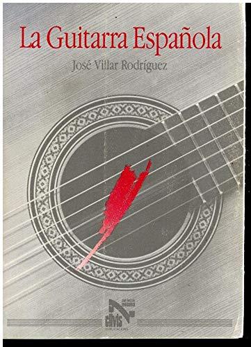 9788485927111: La guitarra española: Características y construcción (Col·lecció Neuma) (Spanish Edition)