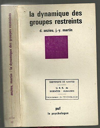 9788485933181: La Dynamique des groupes restreints (Le Psychologue)