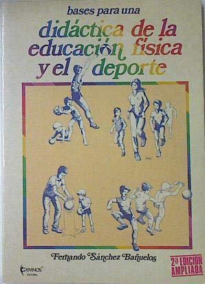 9788485945313: Bases para una didactica de la educacion fisica y el deport