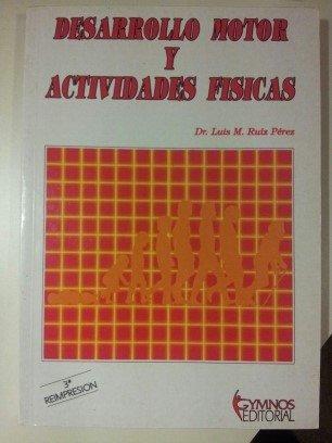 9788485945337: Desarrollo Motor y Actividades Fisicas (Spanish Edition)