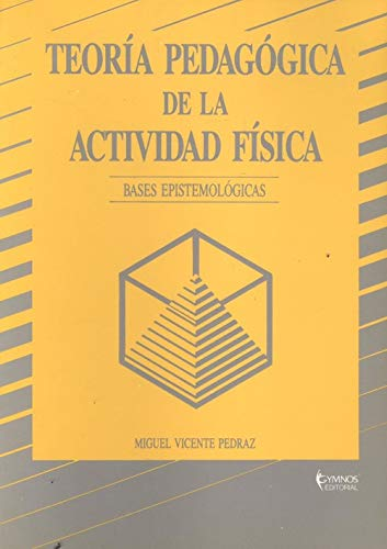 9788485945436: Teoria pedagogica de la actividad fisica : bases epistemologicas