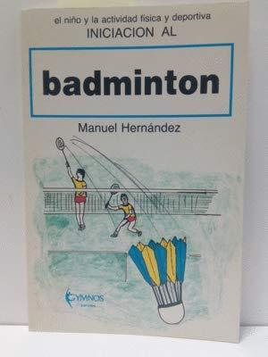 Imagen de archivo de Iniciación al Badminton a la venta por LibroUsado AL