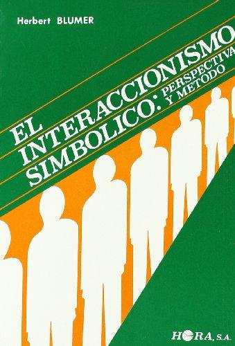 9788485950089: Interaccionismo simbolico: perspectiva y metodo
