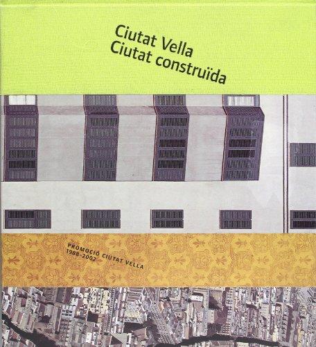 9788485960828: Ciutat Vella - ciutat construída: promoció Ciutat Vella 1988-2002 (Coedicions)