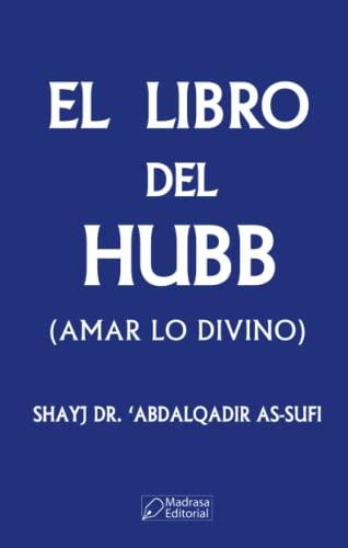 EL LIBRO DEL HUBB: Shayj Dr. 'Abdalqadir