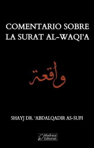 9788485973262: Comentario Sobre La Surat Al-Waqi'a (Spanish Edition)
