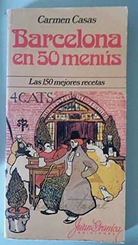 9788485979752: Barcelona en 50 menús. Las 150 mejores recetas