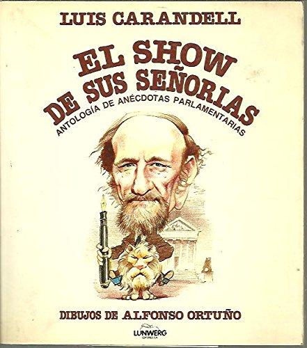 9788485983544: El Show De Sus Señorías - Antología De Anécdotas Parlamentarias