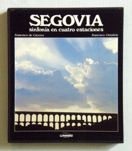 9788485983551: Segovia. sinfonia en cuatro estaciones