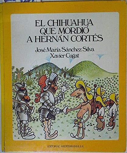 9788485984008: El chihuahua que mordió a Hernán Cortés.