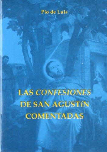 Las confesiones de S. Agustín comentadas : Luis Vizcaíno, Pío