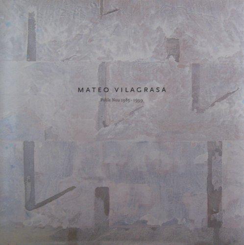 MATEO VILAGRASA. Poble Nou 1985-1999