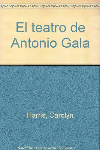 9788485996414: El teatro de Antonio gala