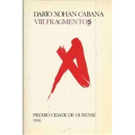 VIII FRAGMENTOS.PREMIO CIDADE DE OURENSE 1986: DARIO XOHAN CABANA