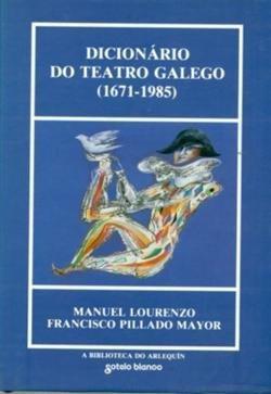 9788486021603: Diccionario do teatro galego (1671-1985) (A biblioteca do Arlequ,n)