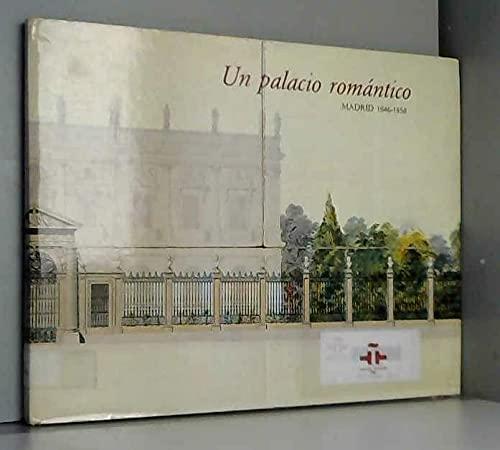 9788486022044: UN PALACIO ROMANTICO. MADRID, 1846-1858.