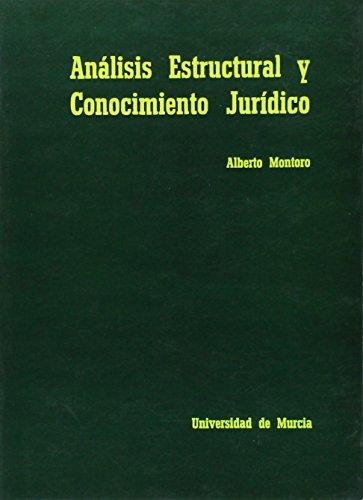 Análisis Estructural y Conocimiento Jurídico.: MONTORO BALLESTEROS, Alberto