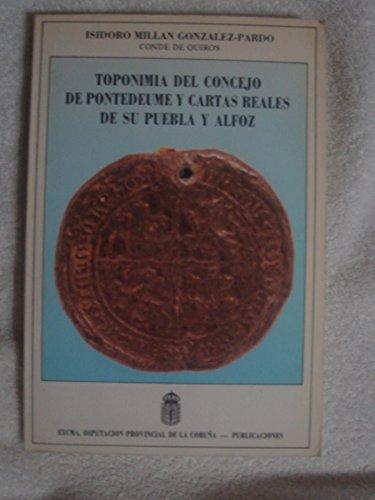 9788486040277: Toponimia del concejo de Pontedeume y cartas reales de su puebla y alfoz (Publicaciones / Excma. Diputacion Provincial de La Coruna) (Spanish Edition)