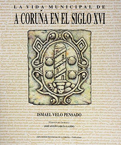 9788486040642: La Vida Municipal De A Coruña En S.Xvi