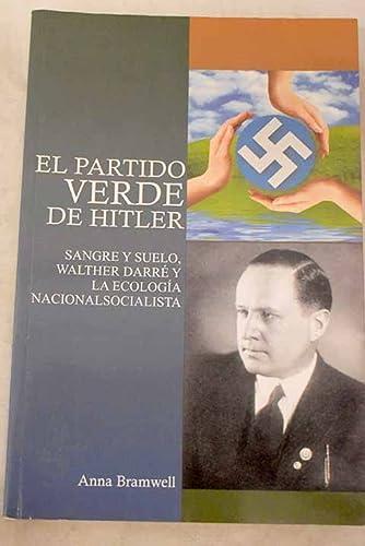 9788486041618: El partido verde de Hitler : sangre y suelo, Walther Darré y la ecología nacionalsocialista