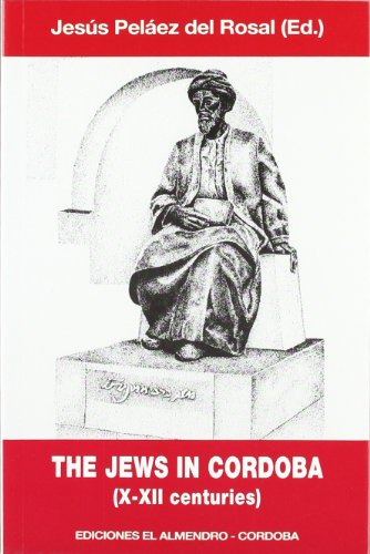 The Jews in Cordoba (X-XII centuries) (Studies in Hebrew culture, #1)