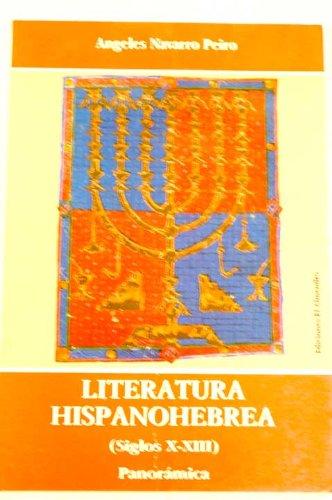 Literatura hispanohebrea: Siglos X-XIII : panoramica (Coleccion Estudios de cultura hebrea) (...