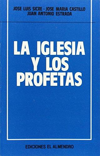 La Iglesia y los profetas (Paperback): Jose Maria Castillo,