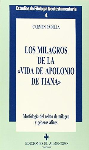 9788486077938: Los milagros de la Vida de Apolonio de Tiana: Morfolog�a del relato de milagro y g�neros afines
