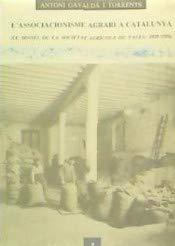 9788486083113: L'associacionisme agrari a Catalunya: El model de la Societat Agrícola de Valls, 1888-1988 (Estudis vallencs) (Catalan Edition)