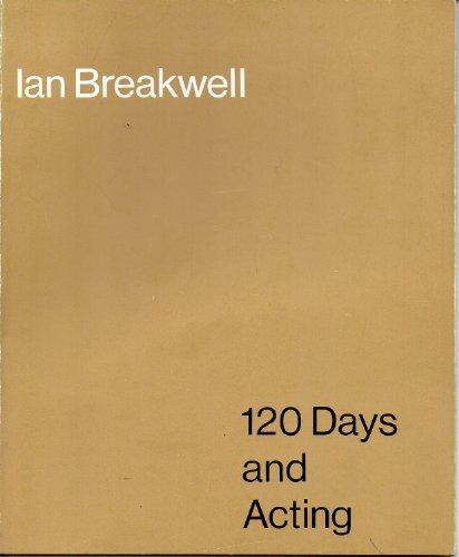 IAN BREAKWELL, 120 DAYS AND ACTING. (SIGNED): BREAKWELL, Ian, Jeremy