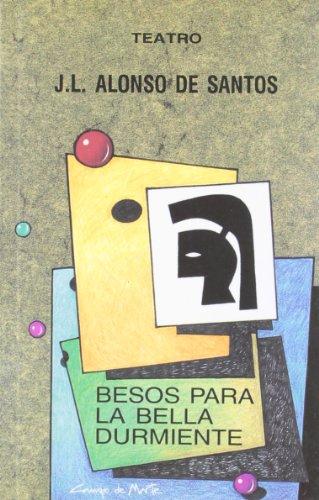 9788486097240: Besos para la bella durmiente (Teatro. Campo de Marte)