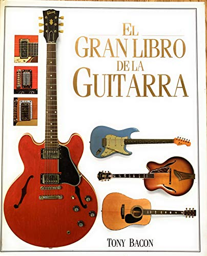 Gran libro de la guitarra, el (9788486115272) by Tony Bacon