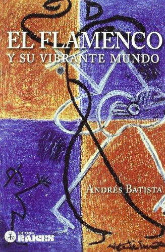 9788486115531: El Flamenco y su Vibrante Mundo