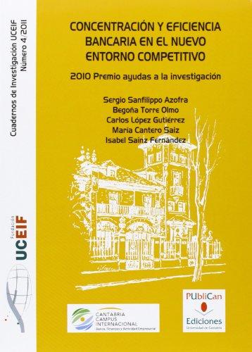 9788486116736: Concentración y eficiencia bancaria en el nuevo entorno competitivo: 2010 Premio ayudas a la investigación (Difunde)