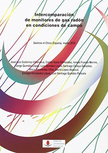 Intercomparación de monitores de gas radón en: Celaya González, Santiago;