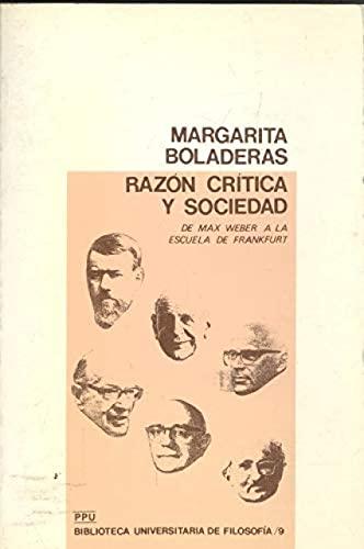 9788486130862: Razon critica y sociedad: De Max Weber a la escuela de Frankfurt (Biblioteca universitaria de filosofia) (Spanish Edition)