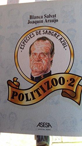 ESPECIES DE SANGRE AZUL - POLITIZOO 2: Blanca Salvat - Joaquín Araújo
