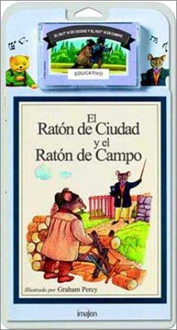 El Raton de Ciudad y el Raton de Campo / The City Mouse and the Country Mouse - Libro y Cassette (Spanish Edition) (8486154529) by Percy, Graham